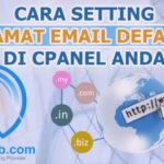 Cara Mengatur Email Default di cPanel Anda